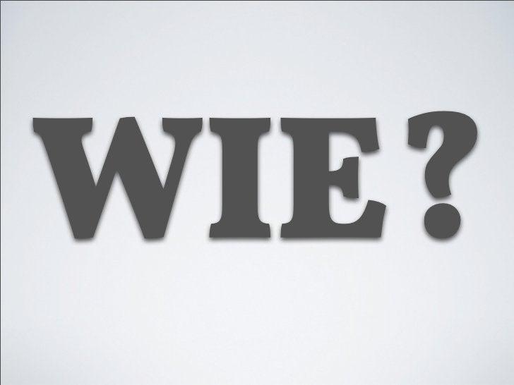 WIE?Information   Diskussion   Entscheidung
