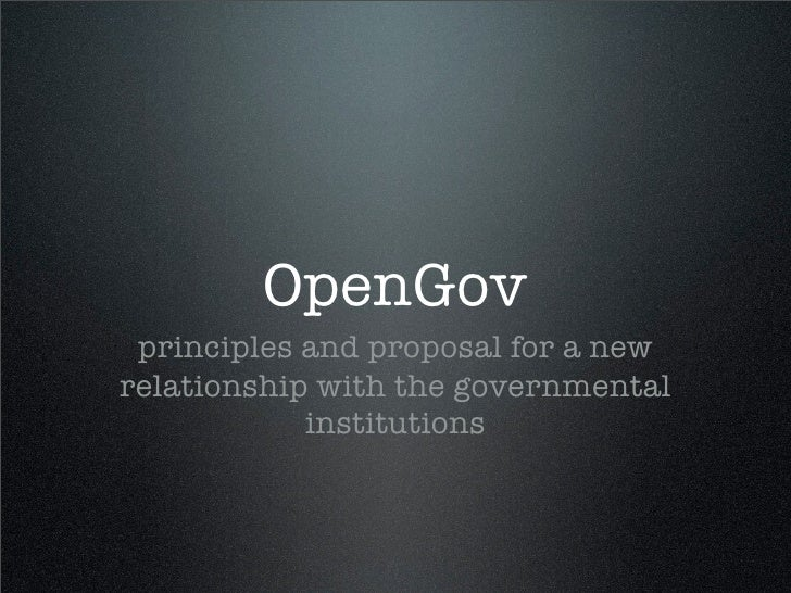OpenGov  principles and proposal for a new relationship with the governmental             institutions