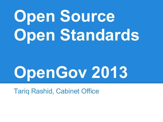 Open SourceOpen StandardsOpenGov 2013Tariq Rashid, Cabinet Office