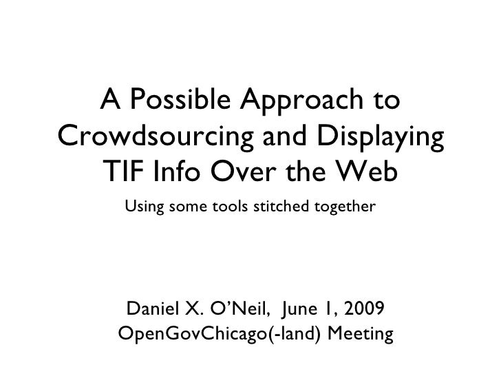 A Possible Approach to Crowdsourcing and Displaying TIF Info Over the Web <ul><li>Using some tools stitched together </li>...