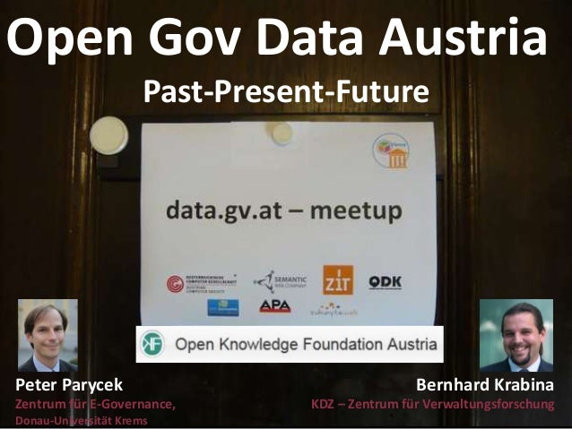 Open Gov Data Austria                      Past-Present-FuturePeter Parycek                                    Bernhard Kr...