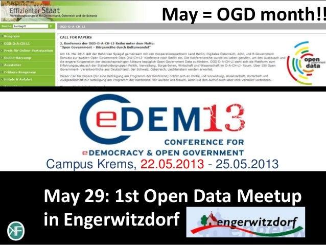 May = OGD month!!Campus Krems, 22.05.2013 - 25.05.2013May 29: 1st Open Data Meetupin Engerwitzdorf