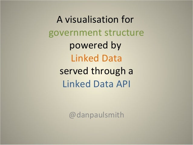 A visualisation for government structure powered by Linked Data served through a Linked Data API @danpaulsmith