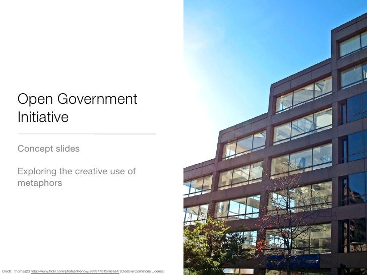 Open Government          Initiative          Concept slides           Exploring the creative use of          metaphors    ...