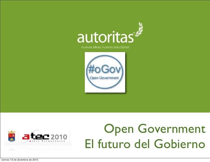 Open Government                                  El futuro del Gobiernoviernes 10 de diciembre de 2010