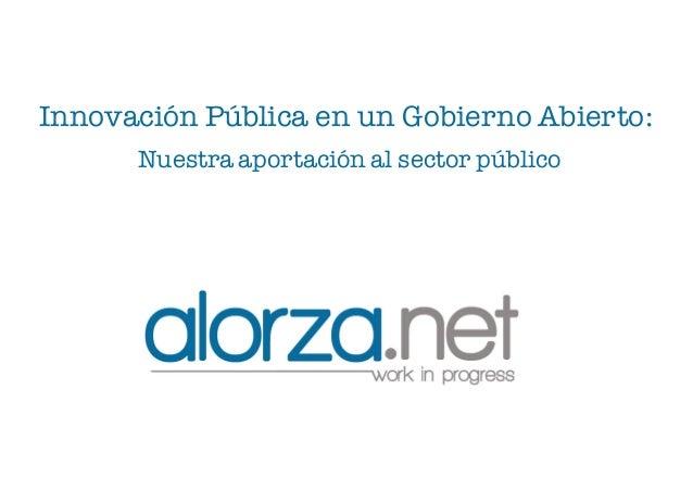 Innovación Pública en un Gobierno Abierto: Nuestra aportación al sector público