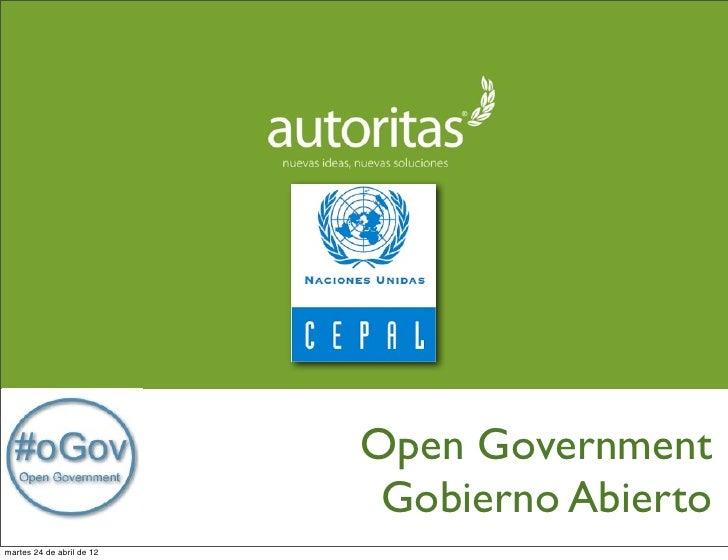 Open Government                            Gobierno Abiertomartes 24 de abril de 12