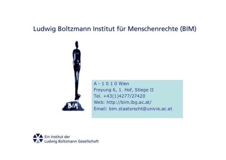 A - 1 0 1 0 WienFreyung 6, 1. Hof, Stiege IITel. +43(1)4277/27420Web: http://bim.lbg.ac.at/Email: bim.staatsrecht@univie.a...