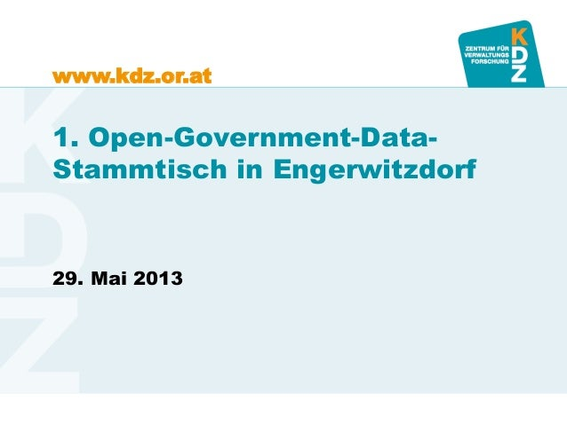www.kdz.or.at1. Open-Government-Data-Stammtisch in Engerwitzdorf29. Mai 2013