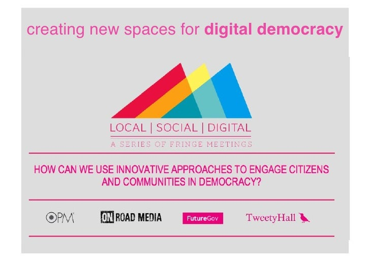creating new spaces for digital democracy