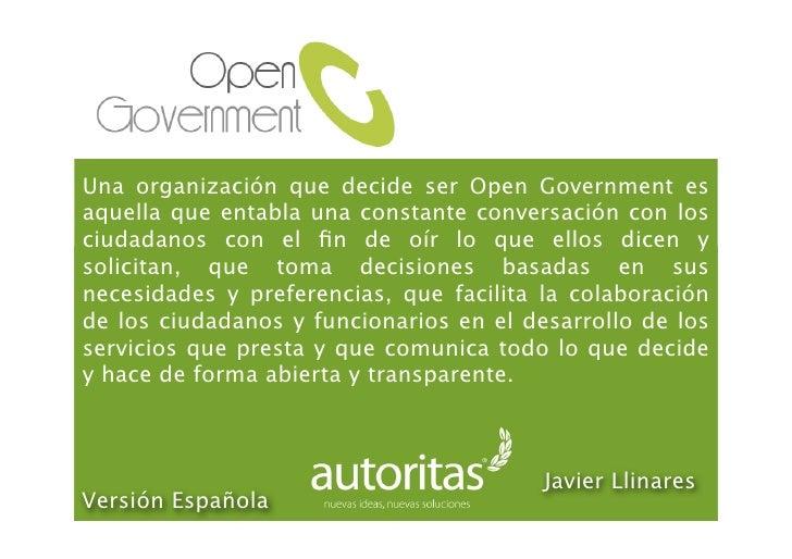 Una organización que decide ser Open Government es aquella que entabla una constante conversación con los ciudadanos con e...