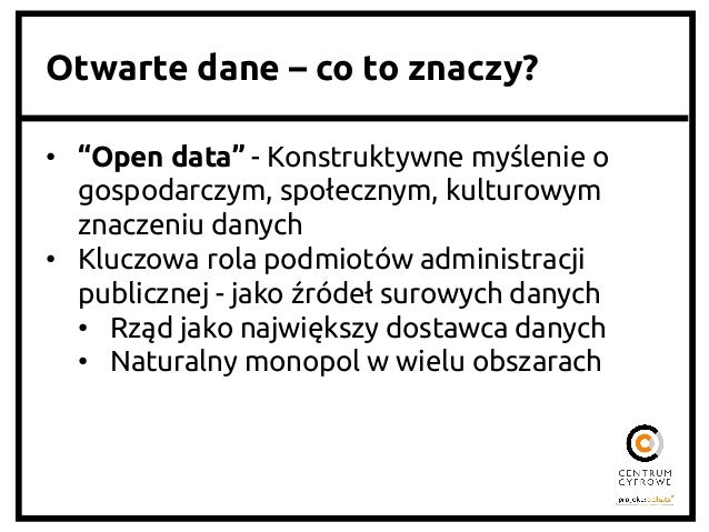 """Otwarte dane – co to znaczy? • """"Open data"""" - Konstruktywne myślenie o gospodarczym, społecznym, kulturowym znaczeniu dan..."""