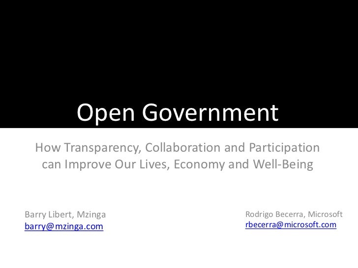 Open Government<br />How Transparency, Collaboration and Participation can Improve Our Lives, Economy and Well-Being<br />...