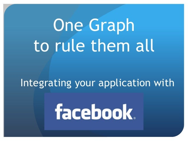 One Graph  to rule them allIntegrating your application with