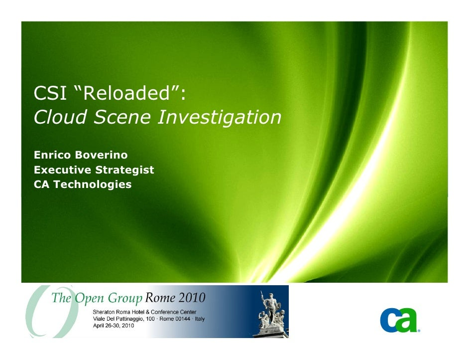 """CSI """"Reloaded"""": Cloud Scene Investigation Enrico Boverino Executive Strategist CA Technologies"""