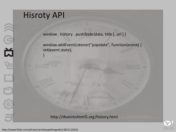 "Hisroty API<br />window . history . pushState(data, title [, url ] )<br />window.addEventListener(""popstate"", function(eve..."