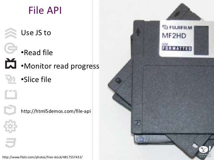 File API<br />File API<br />Use JS to <br /><ul><li>Read file