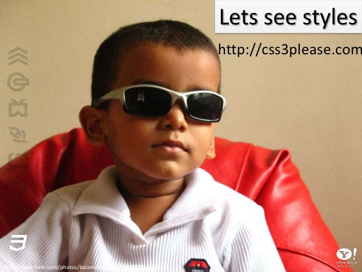 Style up using CSS3<br />http://www.flickr.com/photos/pdenker/5386861946/<br />