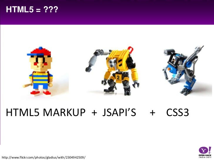 Html5 = ???<br />Html5 markup  +  jsapi'S     +    css3 <br />http://www.flickr.com/photos/gladius/with/2304942509/<br />