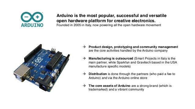 à Product design, prototyping and community management are the core activities handled by the Arduino company! ! à Man...