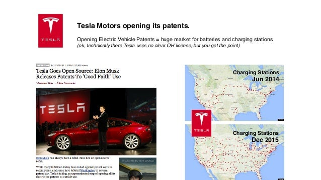 Charging Stations! Jun 2014! Charging Stations! Dec 2015! Tesla Motors opening its patents.! ! Opening Electric Vehicle Pa...