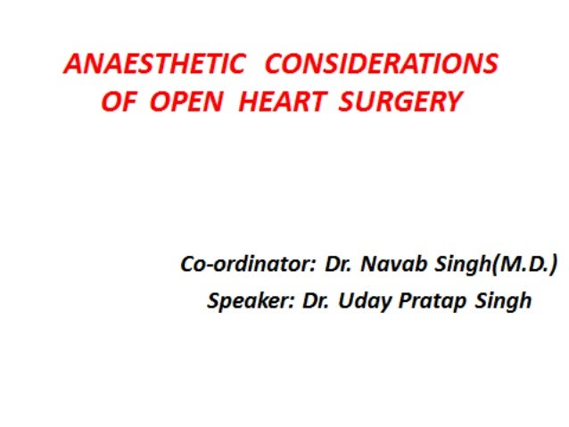 Introduction Open heart surgery is any surgery where the chest is opened and surgery is done on the heart muscle, valves, ...