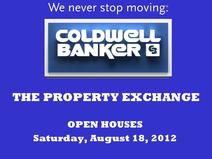 THE PROPERTY EXCHANGE        OPEN HOUSES  Saturday, August 18, 2012