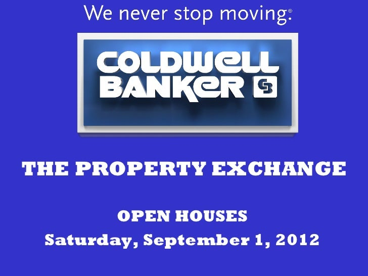 THE PROPERTY EXCHANGE        OPEN HOUSES Saturday, September 1, 2012