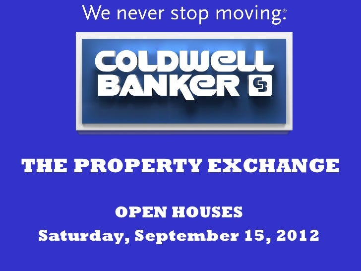 THE PROPERTY EXCHANGE        OPEN HOUSES Saturday, September 15, 2012