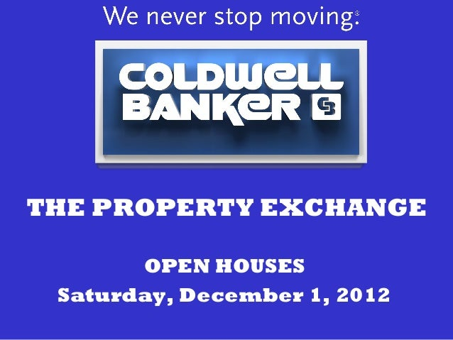 THE PROPERTY EXCHANGE       OPEN HOUSES Saturday, December 1, 2012