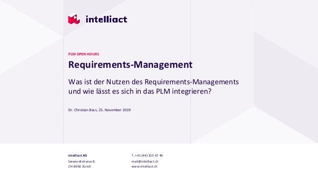 Intelliact AG Siewerdtstrasse 8 CH-8050 Zürich T. +41 (44) 315 67 40 mail@intelliact.ch www.intelliact.ch Requirements-Man...