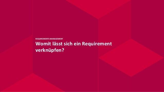 REQUIREMENTS-MANAGEMENT Womit lässt sich ein Requirement verknüpfen?