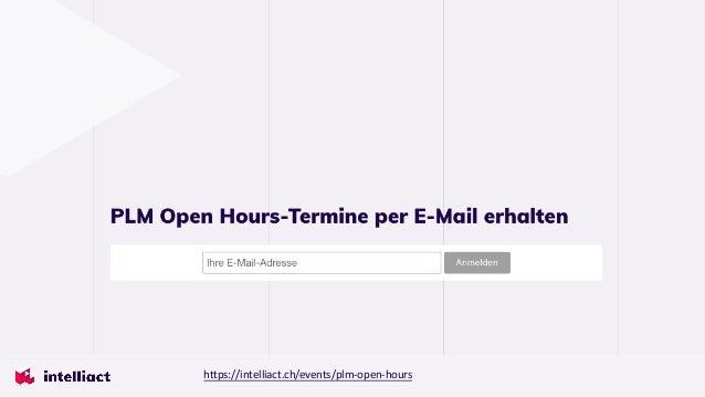 Vielen Dank für Ihre Aufmerksamkeit https://intelliact.ch/events/plm-open-hours