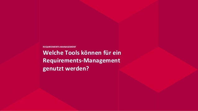 REQUIREMENTS-MANAGEMENT Welche Tools können für ein Requirements-Management genutzt werden?