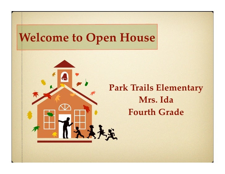 Welcome to Open House                 Park Trails Elementary                     Mrs. Ida                  Fourth Grade