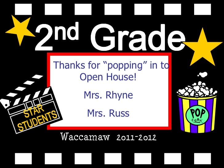 """Waccamaw  2011-2012 Thanks for """"popping"""" in to Open House! Mrs. Rhyne Mrs. Russ STAR  STUDENTS"""