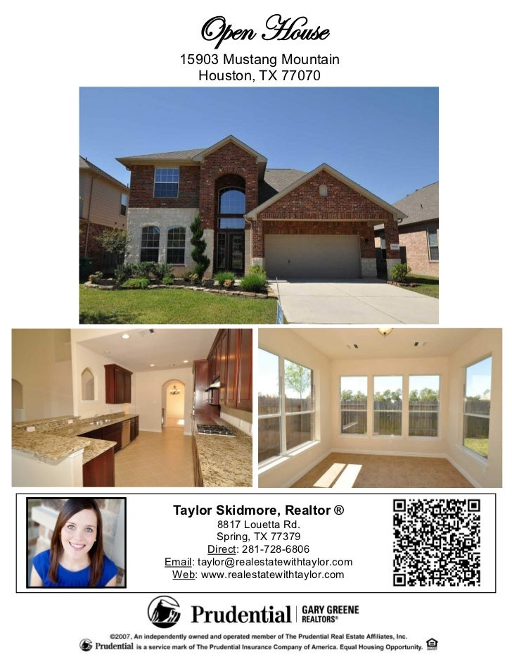 Open House  15903 Mustang Mountain    Houston, TX 77070 Taylor Skidmore, Realtor ®           8817 Louetta Rd.           Sp...