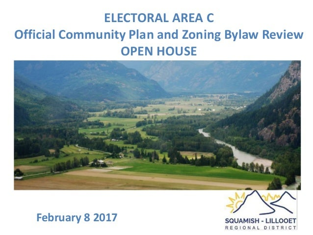 ELECTORAL AREA C Official Community Plan and Zoning Bylaw Review OPEN HOUSE February 8 2017