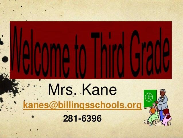Mrs. Kane kanes@billingsschools.org 281-6396