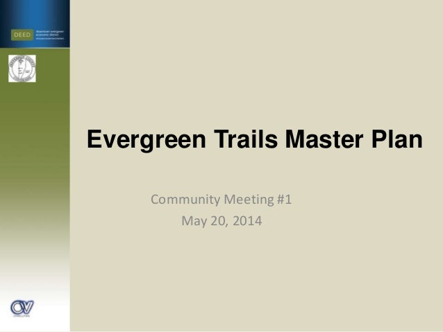 Evergreen Trails Master Plan Community Meeting #1 May 20, 2014