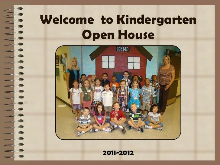 Welcome  to Kindergarten Open House 2011-2012