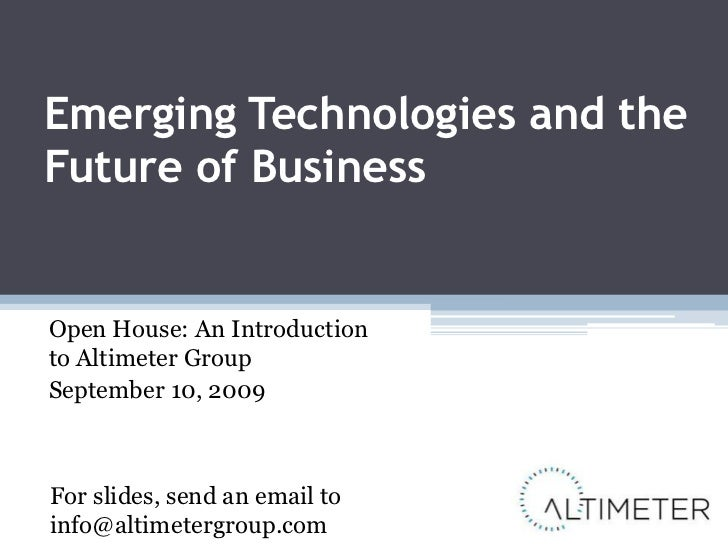 Emerging Technologies and the Future of Business<br />Open House: An Introduction to Altimeter Group <br />September 10, 2...