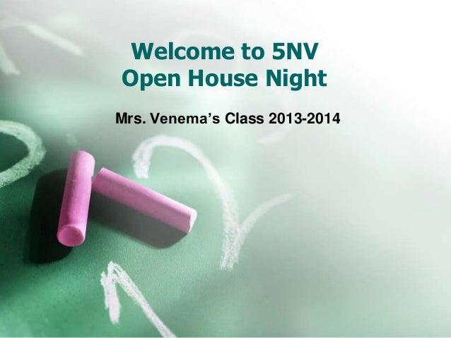 Welcome to 5NV Open House Night Mrs. Venema's Class 2013-2014