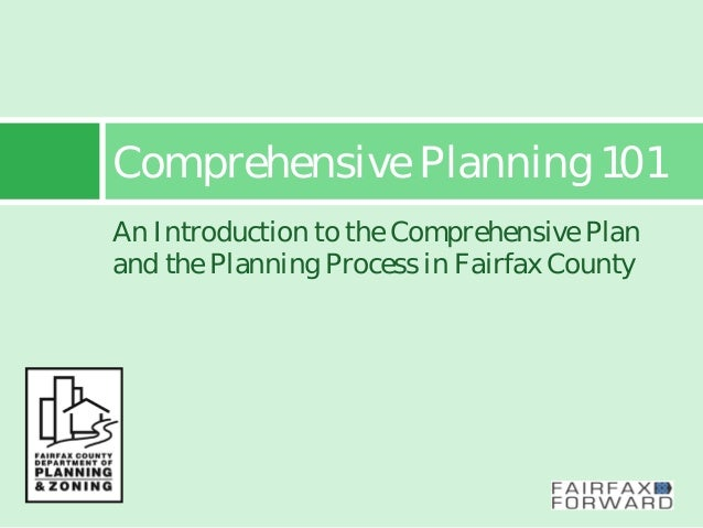Comprehensive Planning 101 An Introduction to the Comprehensive Plan and the Planning Process in Fairfax County
