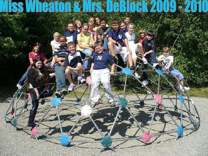 0 Miss Wheaton & Mrs. DeBlock 2009 - 2010