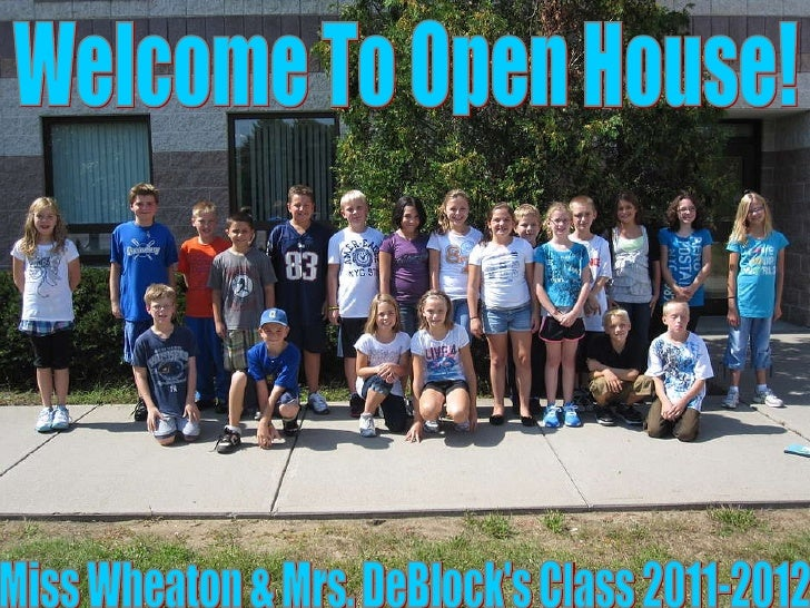 0 Miss Wheaton & Mrs. DeBlock's Class 2011-2012 Welcome To Open House!