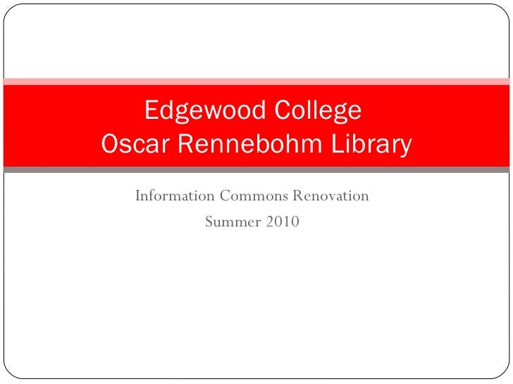Information Commons Renovation Summer 2010 Edgewood College  Oscar Rennebohm Library