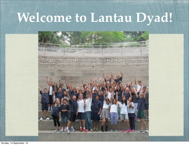 Welcome to Lantau Dyad! Sunday, 15 September, 13