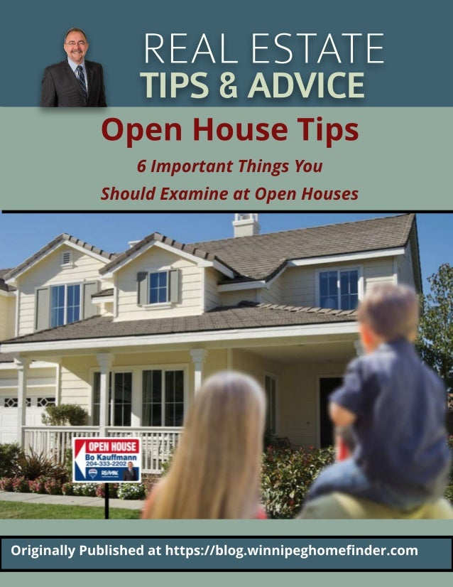 REALESTATE TIPS&ADVICE Open House Tips 6 Important Things You Should Examine at Open Houses Originally Published at ht t p...