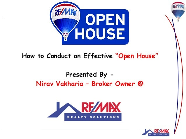 "1How to Conduct an Effective ""Open House""Presented By -Nirav Vakharia – Broker Owner @"
